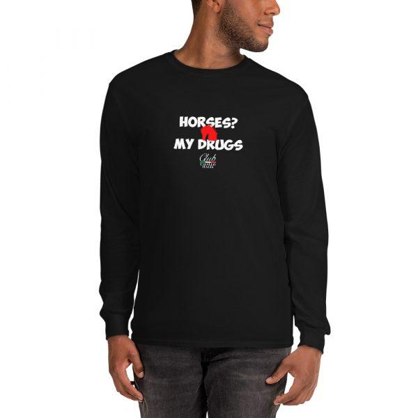 Long Sleeve Shirt horses My Drugs